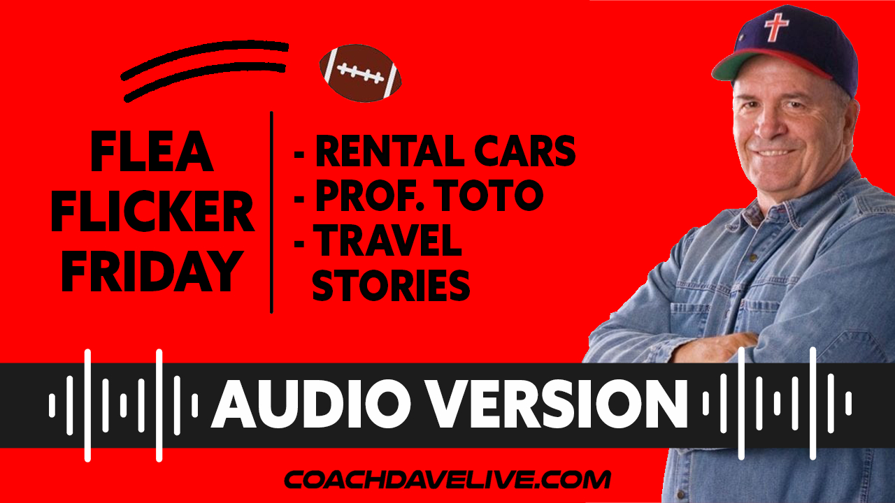 Coach Dave LIVE | 6-11-2021 | FFF: RENTAL CARS, PROF. TOTO, AND TRAVEL STORIES - AUDIO ONLY