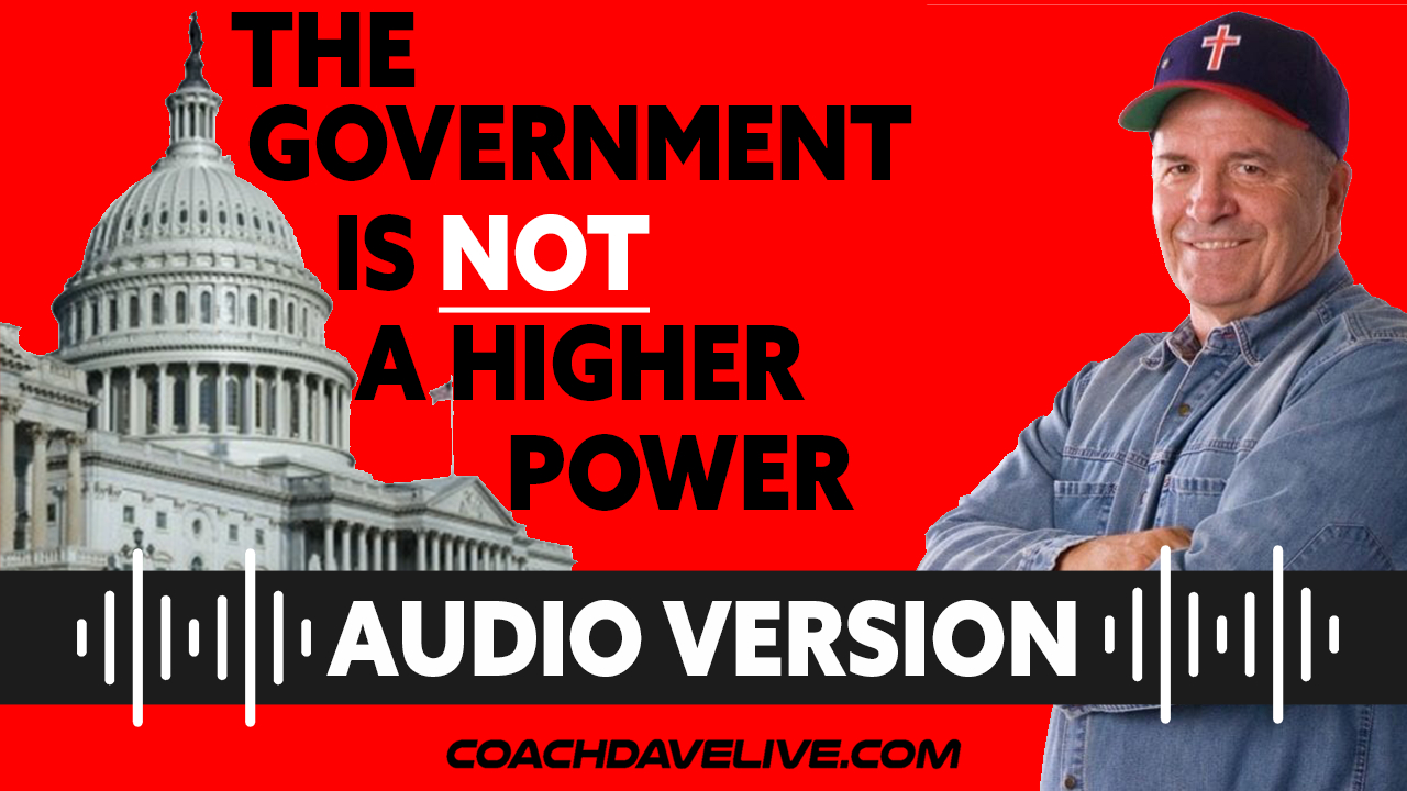 Coach Dave LIVE | 6-14-2021 | THE GOVERNMENT IS NOT A HIGHER POWER - AUDIO ONLY
