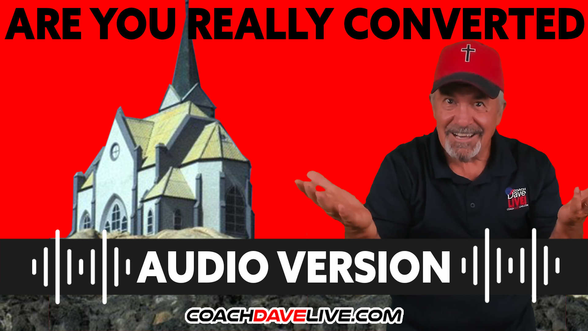 Coach Dave LIVE | 9-20-2021 | ARE YOU REALLY CONVERTED? - AUDIO ONLY
