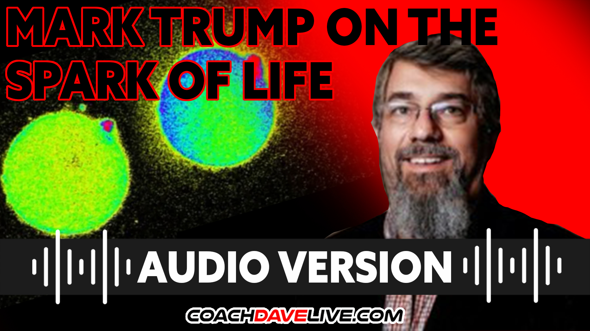 Coach Dave LIVE | 10-1-2021 | MARK TRUMP ON THE SPARK OF LIFE - AUDIO ONLY