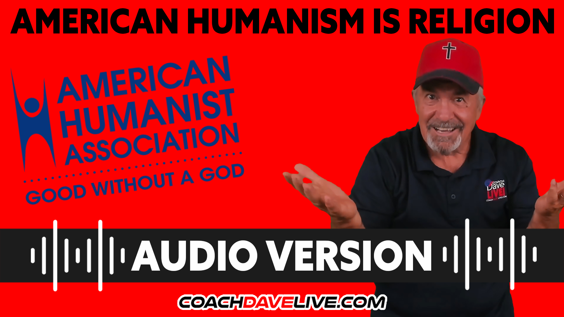 Coach Dave LIVE   10-5-2021   AMERICAN HUMANISM IS RELIGION - AUDIO ONLY