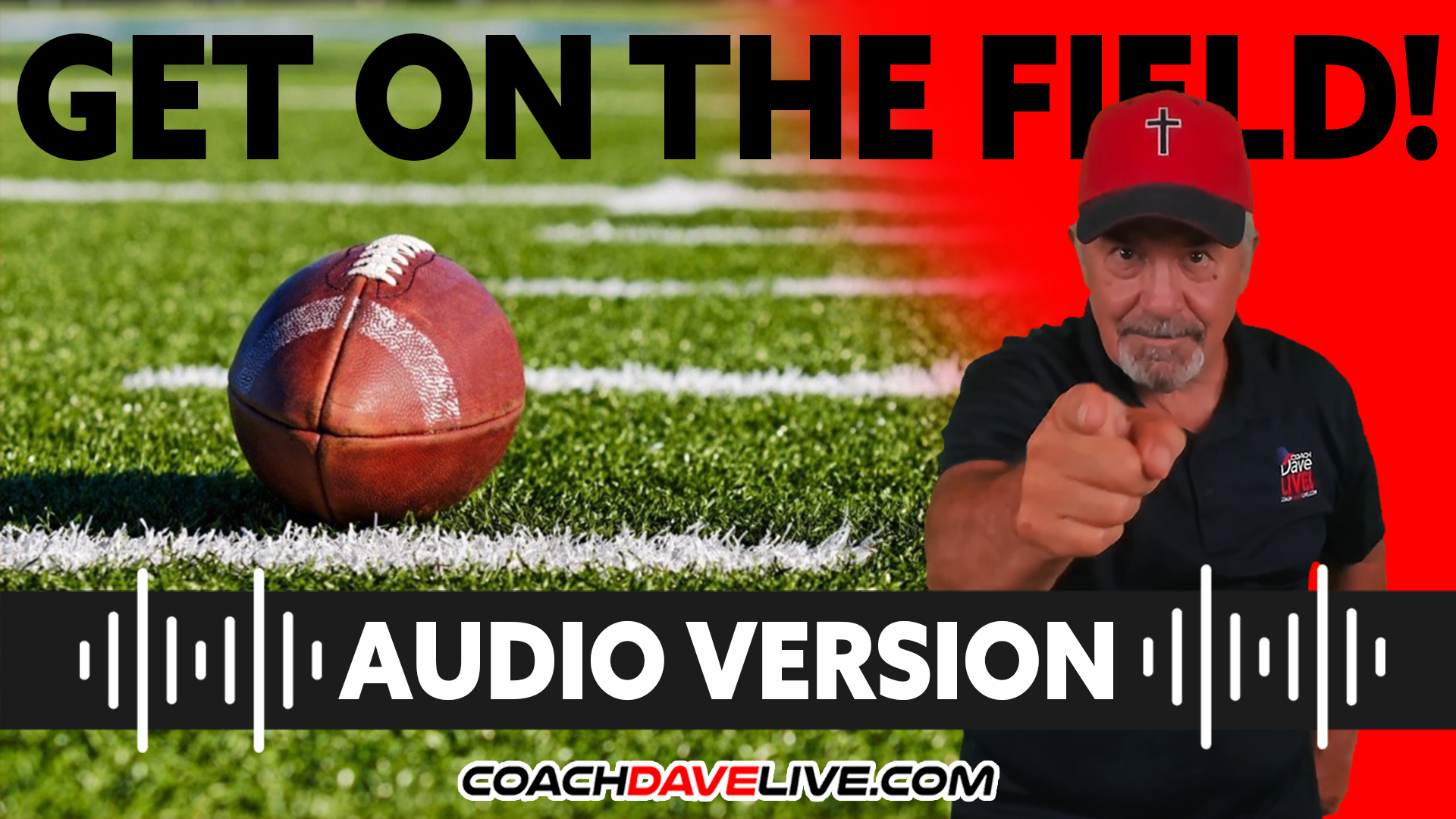 Coach Dave LIVE | 10-6-2021 | GET ON THE FIELD! - AUDIO ONLY