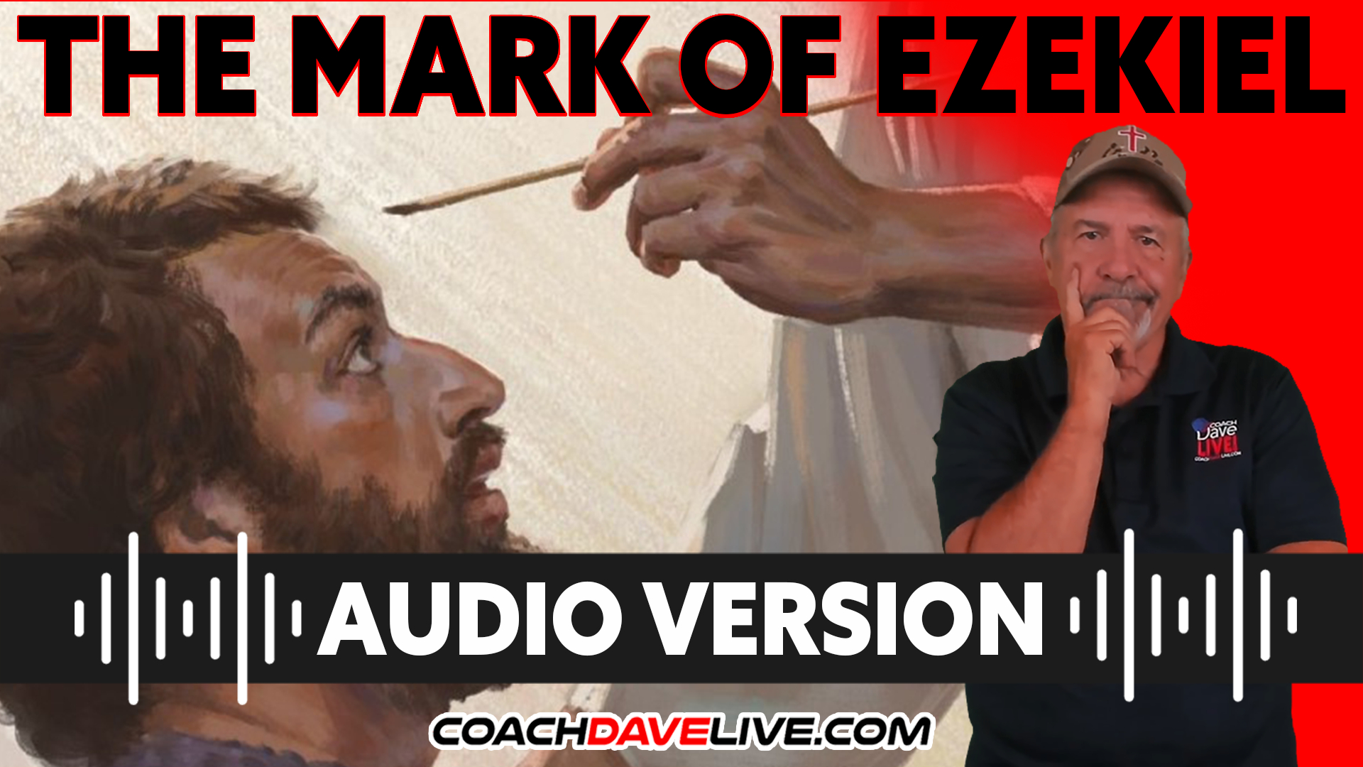 Coach Dave LIVE   10-7-2021   THE MARK OF EZEKIEL - AUDIO ONLY