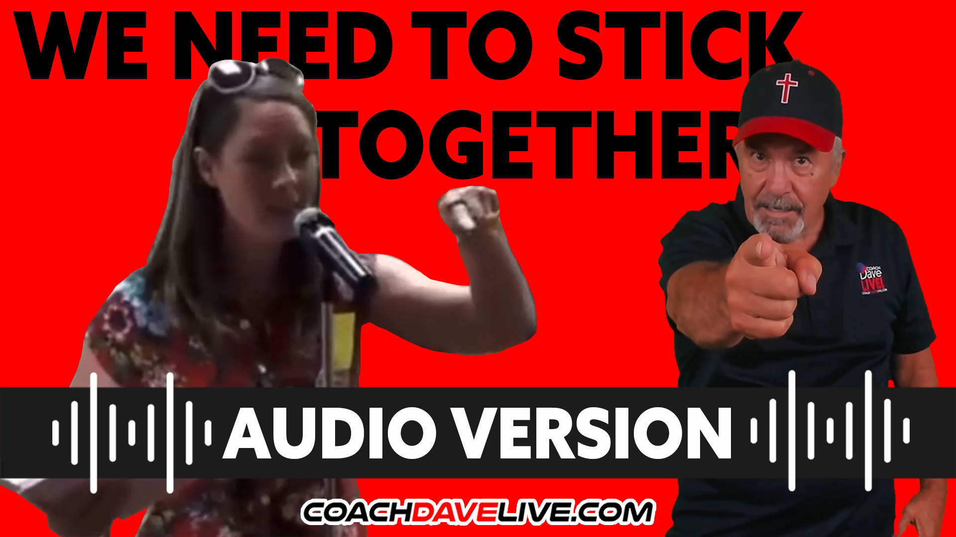 We Need to Stick Together   Coach Dave LIVE   10-8-2021 - AUDIO ONLY