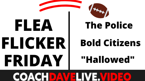 Coach Dave LIVE   8-20-21   FFF: The Police, Bold Citizens and Hallowed