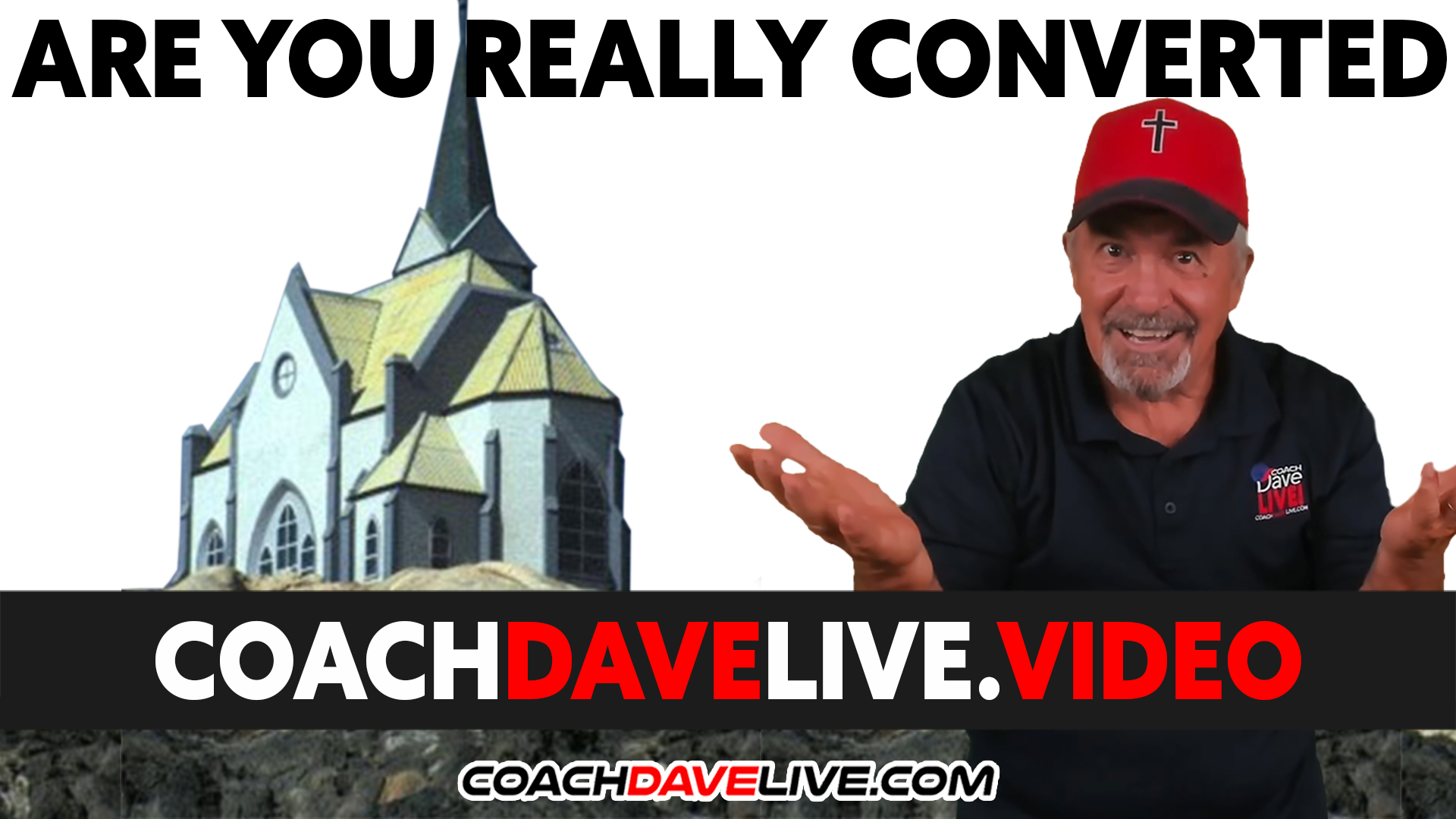 Coach Dave LIVE | 9-20-2021 | ARE YOU REALLY CONVERTED?