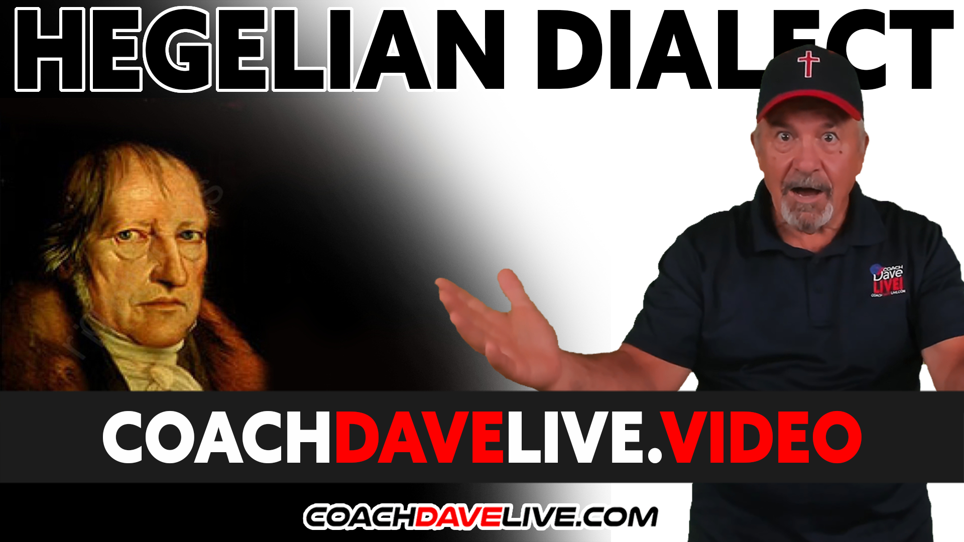 Coach Dave LIVE   9-27-2021   HEGELIAN DIALECTIC