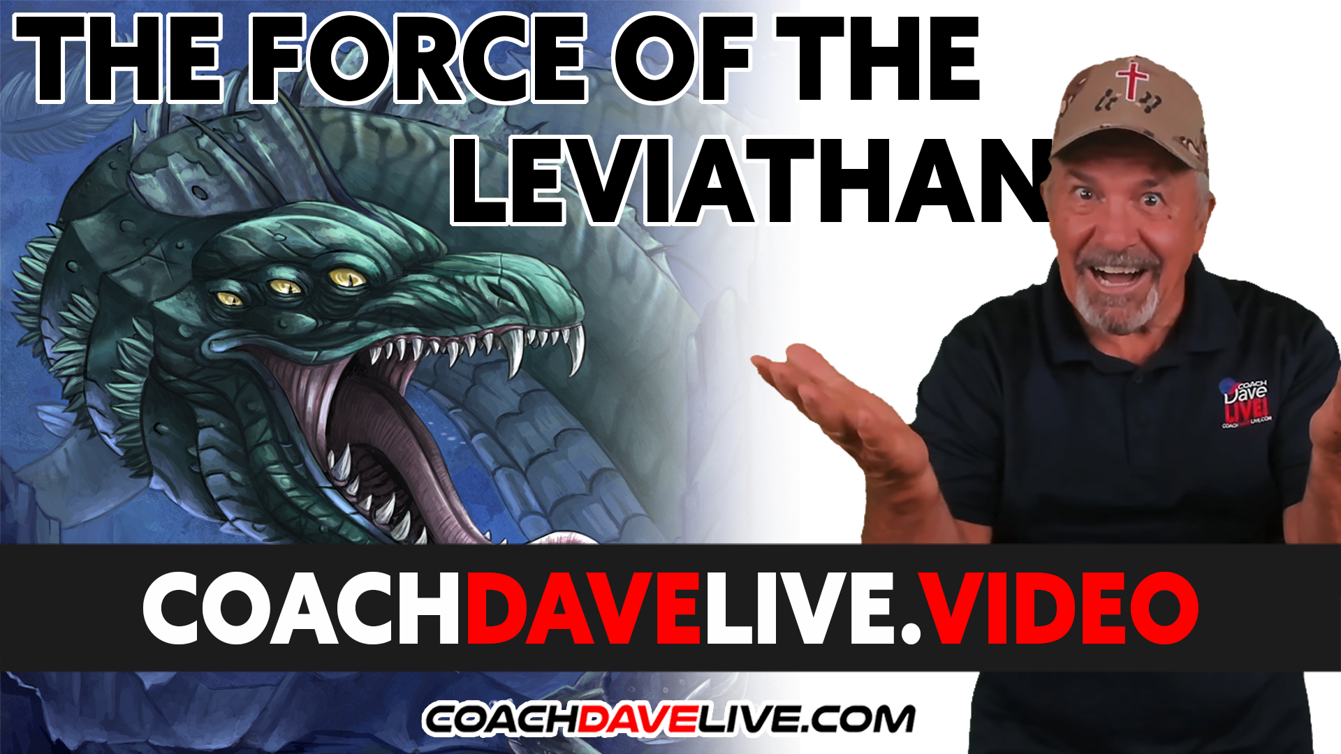 Coach Dave LIVE   9-28-2021   THE FORCE OF THE LEVIATHAN