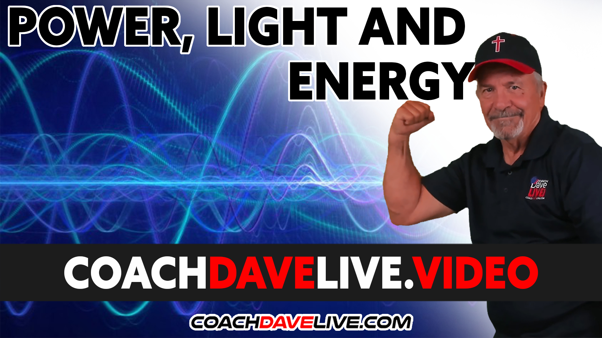Coach Dave LIVE | 9-29-2021 | POWER, LIGHT AND ENERGY