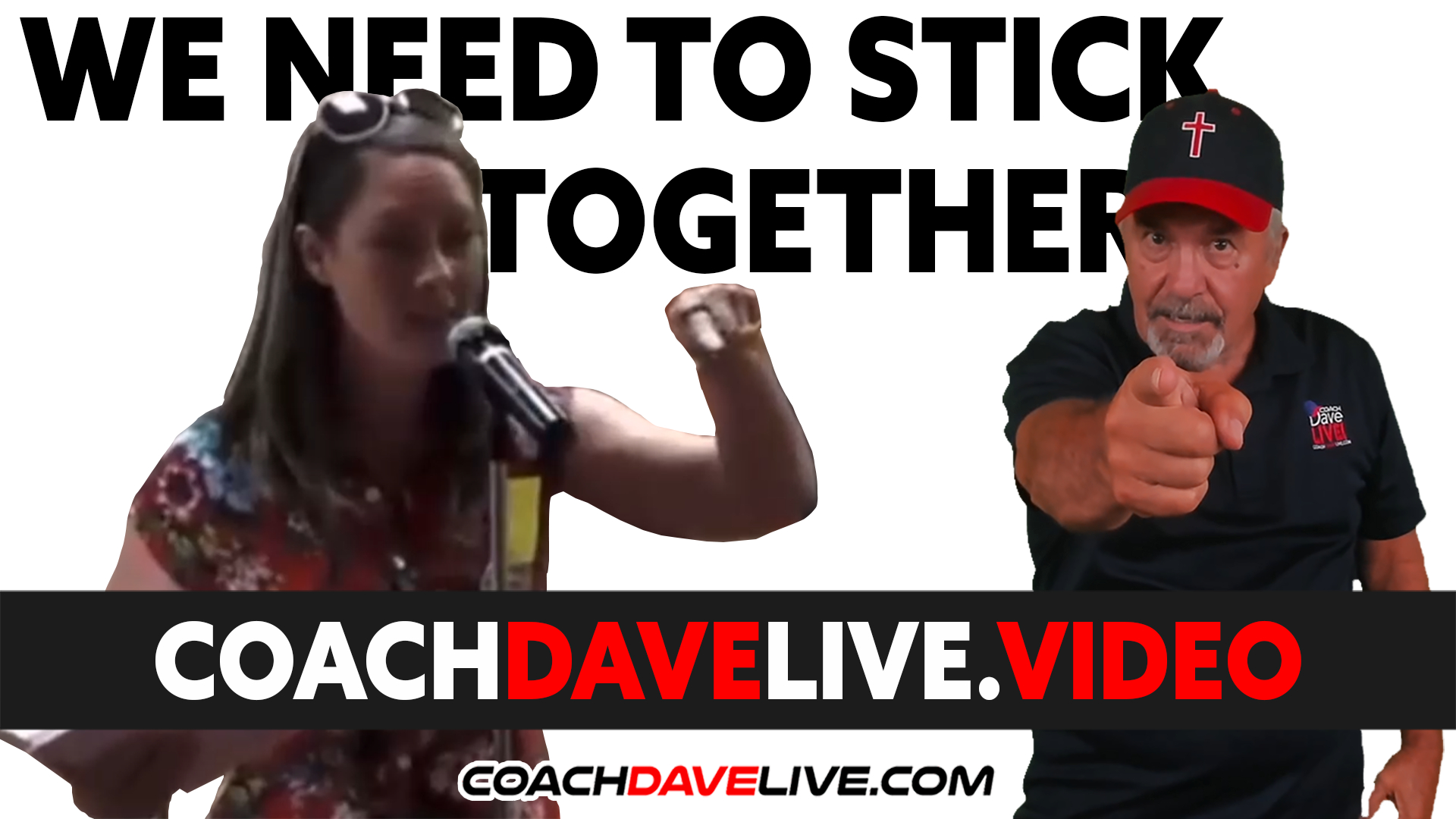 We Need to Stick Together   Coach Dave LIVE   10-8-2021